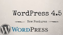 WordPress 4.5 Update - New Features