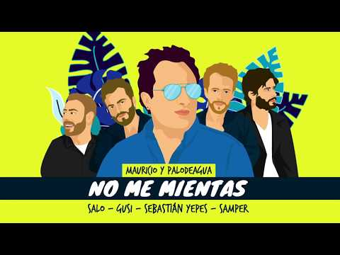 Mauricio y Palodeagua feat. Salo,Gusi,Sebastian Yepes,Juan Felipe Samper. No Me Mientas(Video Lyric)