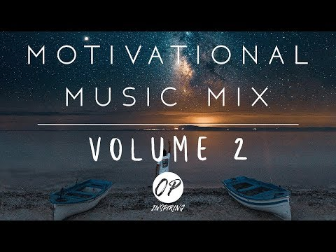 Epic Motivational Music Mix | Volume 2 (the Reupload)