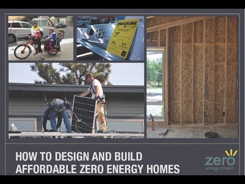 How To Design And Build Affordable Zero Energy Homes