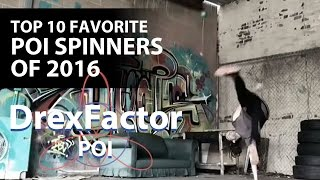 Top 10 Favorite Poi Spinners of 2016