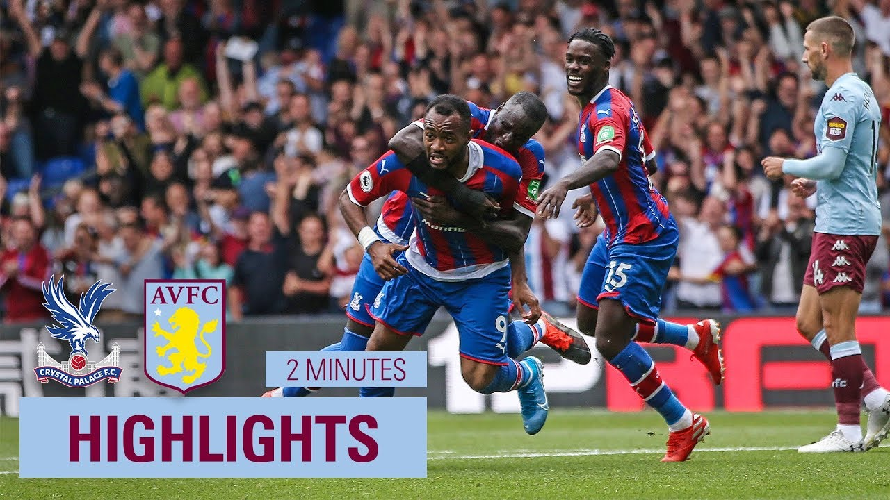 Crystal Palace 1 0 Aston Villa 2 Minute Highlights Youtube