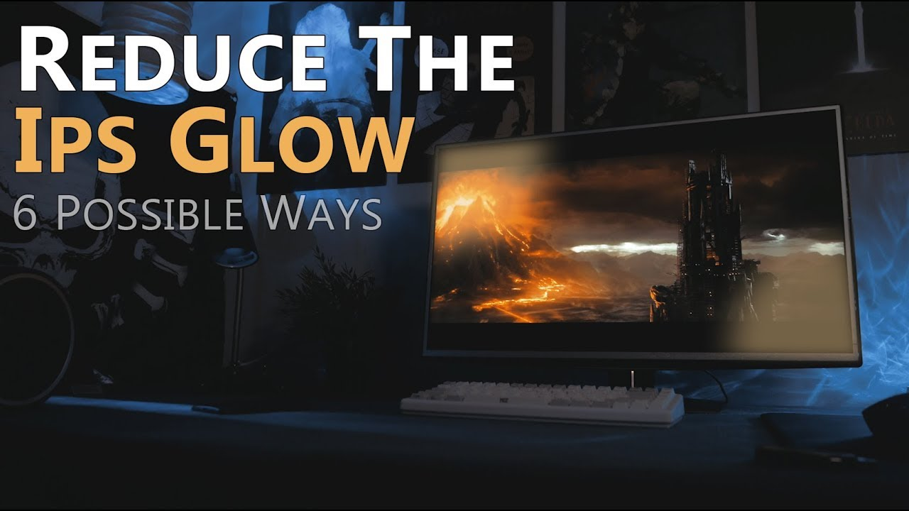 IPS Glow & How to reduce - Difference to Backlight Bleed