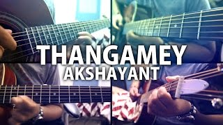 Thangamey (Naanum Rowdy Thaan) - Guitar Cover by AkshayanT