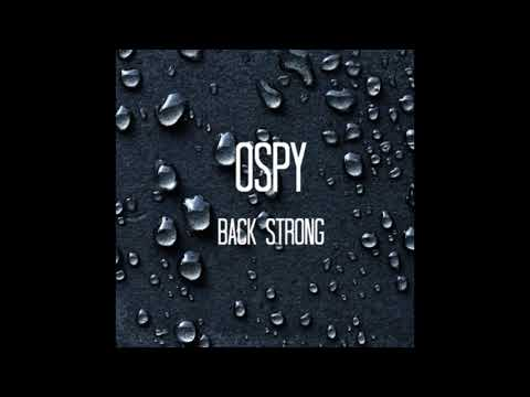 Ospy -  BackStrong (Official Audio)