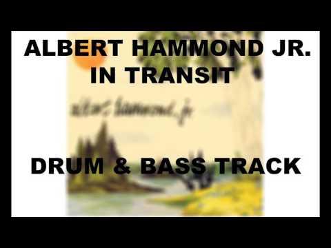 Albert Hammond Jr In Transit  Drum & Bass Track