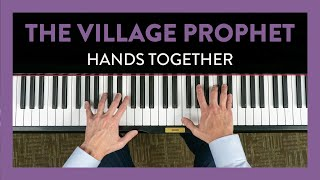 The Village Prophet: Hands Together - Piano Lesson 213 - Hoffman Academy