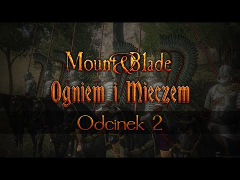 Mount&Blade : Ogniem i Mieczem 2 Co nas nie zabije to nas wzmocni :