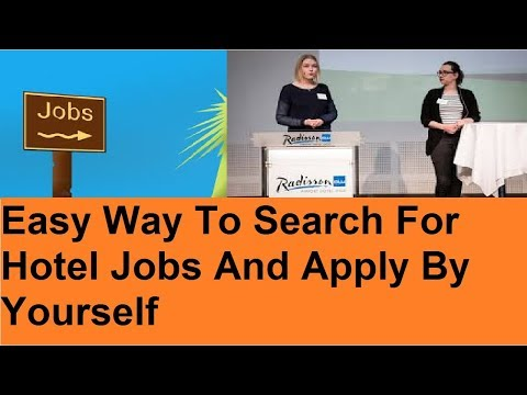 Hotel Jobs : How You Can Find And Apply For Hotel Jobs