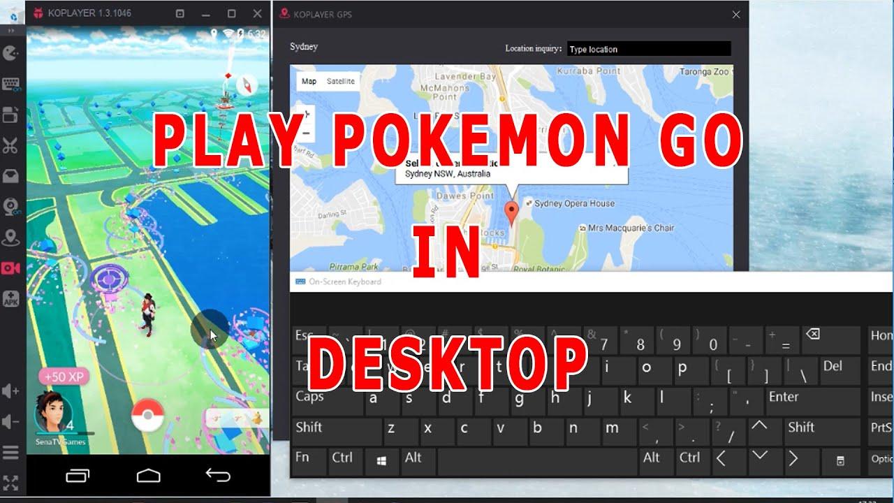 sena games 6 steps to play pokemon go in desktop edited version