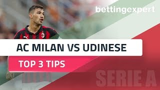 Serie A | Top 3 betting tips for AC Milan vs Udinese