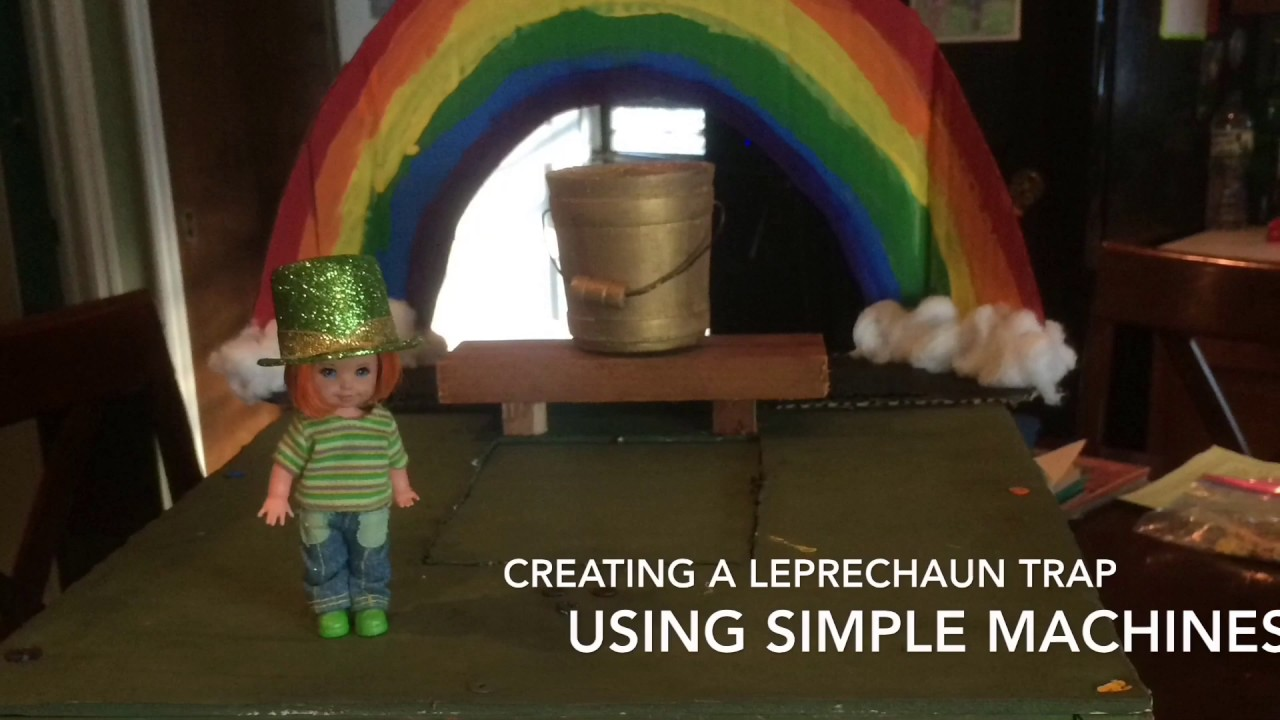 Creating A Leprechaun Trap Using Simple Machines Youtube