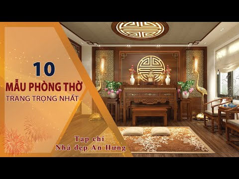 10 MẪU PHÒNG THỜ ĐẸP TRANG TRỌNG HỢP PHONG THỦY CHO GIA CHỦ