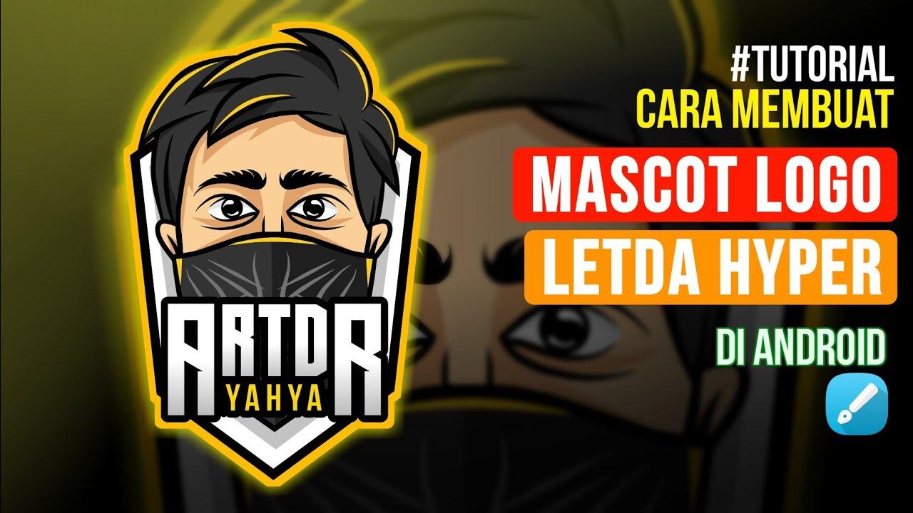Cara Membuat Mascot Logo Gaming Seperti Letda Hyper Diandroid
