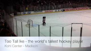 Too Tall Ike - The World's Tallest Hockey Player