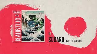 10. Mc Igu - Subaru (Part. Jé Santiago) (Áudio Oficial)   Aurélio³