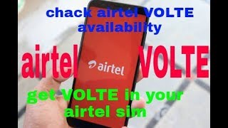 How to chack airtel VOLTE and get VOLTE in airtel in hindi