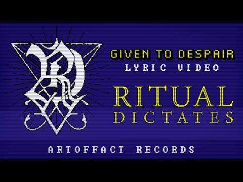 RITUAL DICTATES: Given to Despair LYRIC VIDEO #Artoffact