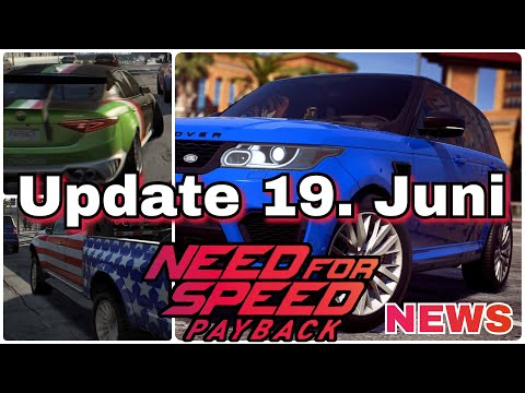 Need for Speed Payback - UPDATE Neue Autos & ALLE Stufe 399 | 19. Juni 2018