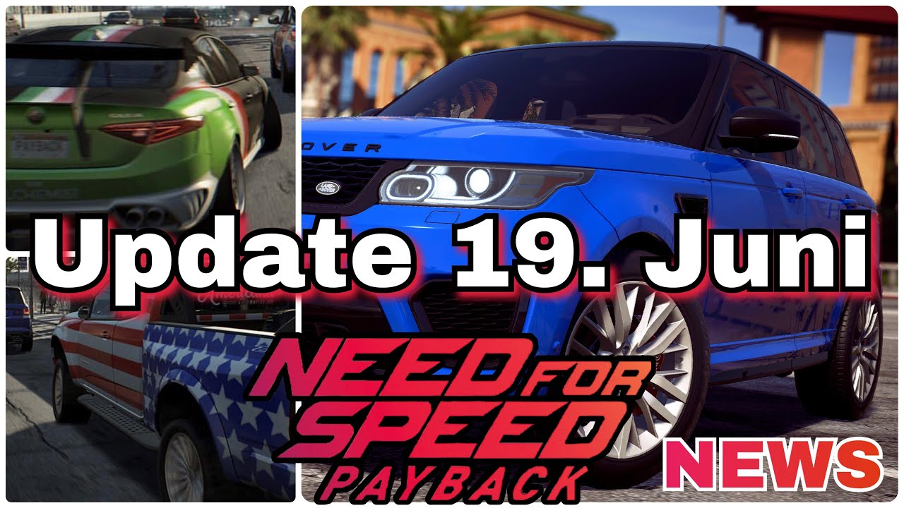 need for speed payback update neue autos alle stufe 399 19 juni 2018 youtube. Black Bedroom Furniture Sets. Home Design Ideas
