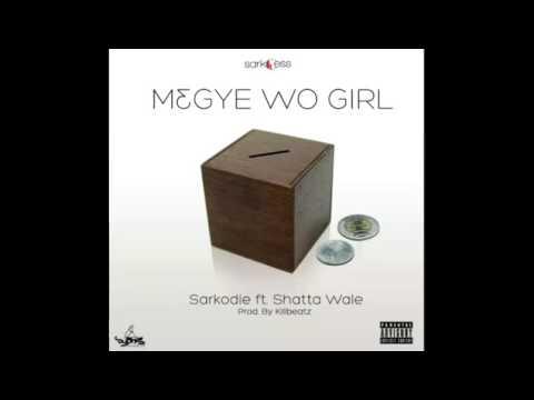Sarkodie - M3gye Wo Girl ft. Shatta Wale (Audio Slide)