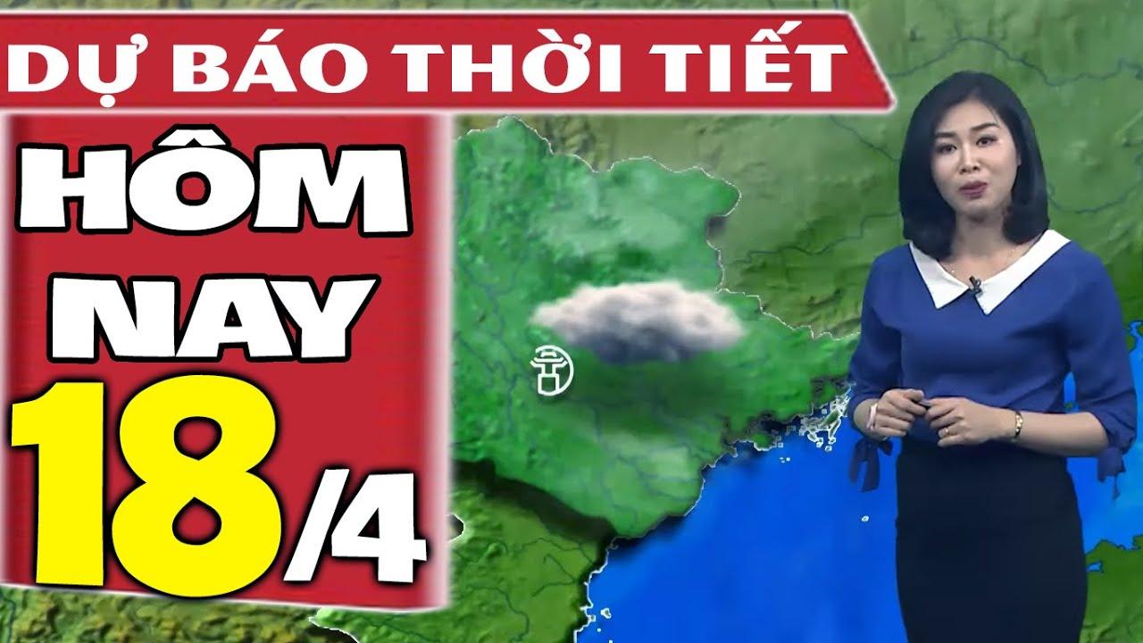Dự báo thời tiết hôm nay mới nhất ngày 18/4/2020 | Dự báo thời tiết 3 ngày tới
