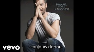 Emmanuel Moire - Toujours Debout (Lyrics Video)
