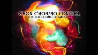 C'mon C'mon/No Control [One Direction Mashup]