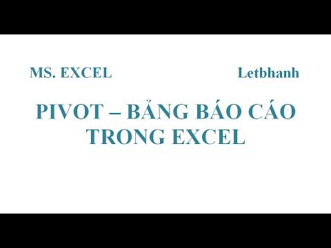 Excel - Pivot. Lập bảng báo cáo trong Excel