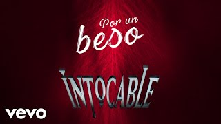 Intocable - Por Un Beso (Lyric Video)