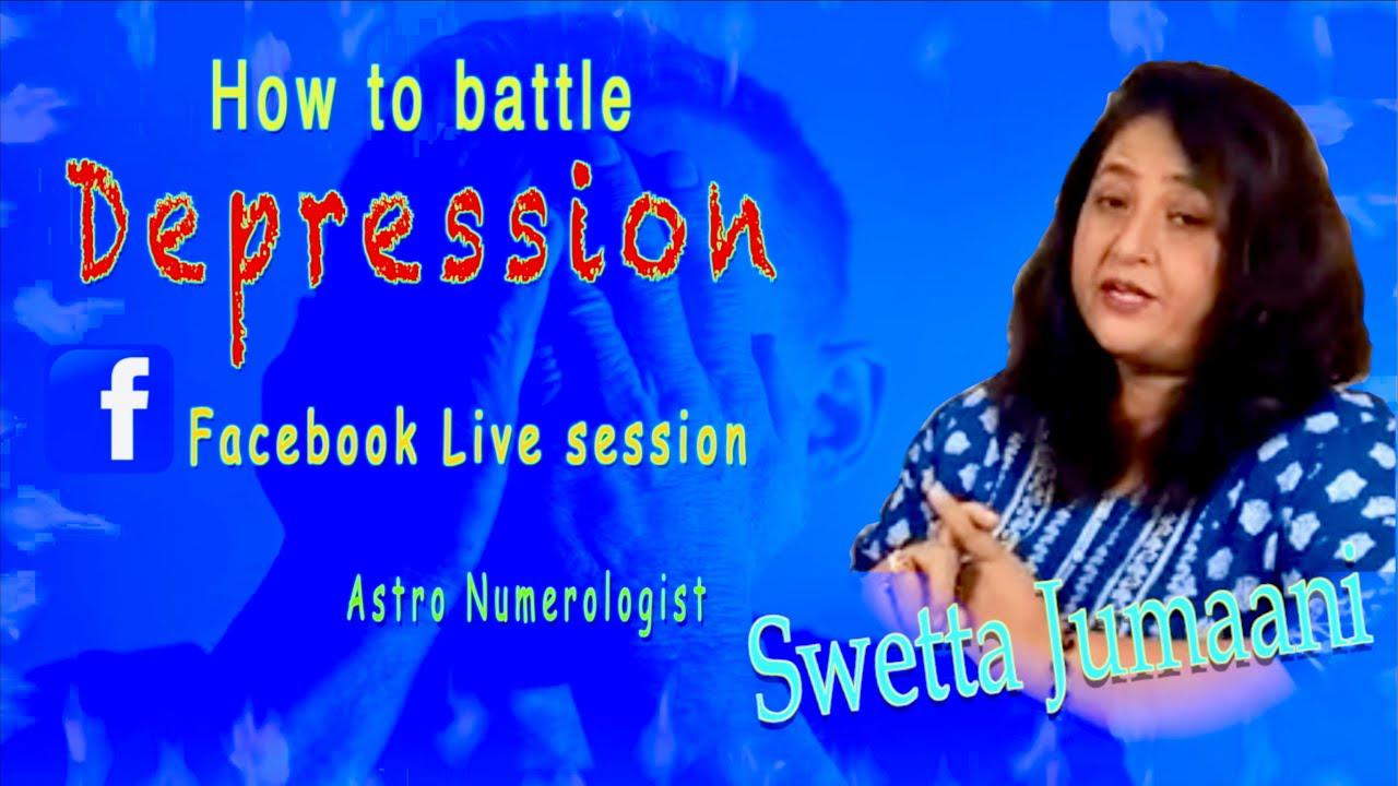 How to battle Depression Astro Numerologist Swetta Jumaani on Facebook Live