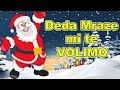 Deda Mraze mi te volimo  Dečija pesma  Novogodišnja pesmica za decu  Praznične pesme za bebe