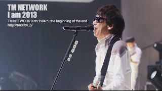 Скачать TM NETWORK I Am 2013 TM NETWORK 30th 1984 The Beginning Of The End