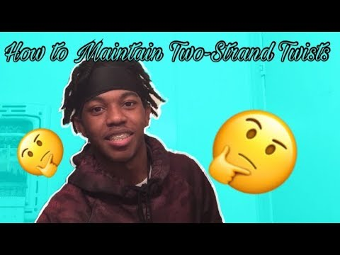 4 Tips on How To Maintain Two-Strand Twists!