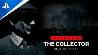 Hitman 3: The Collector - Elusive Target (Mission Briefing) | PS5, PS4, PS VR