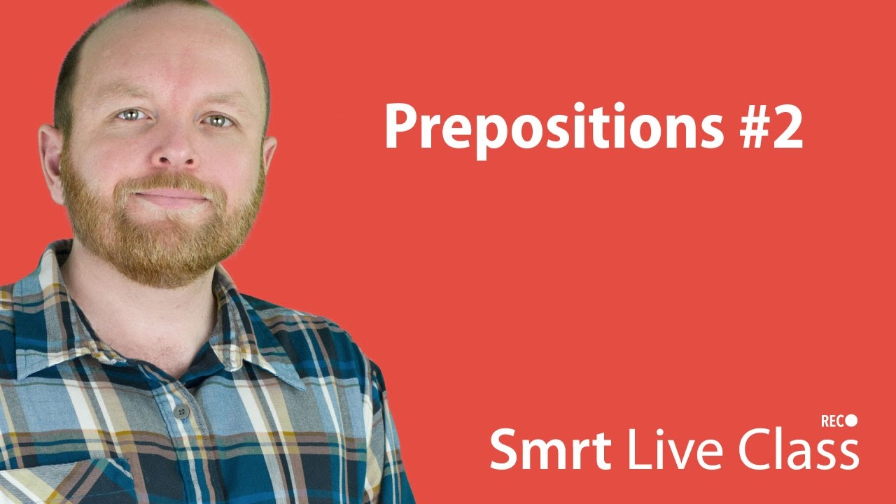 Prepositions #2 - Smrt Live Class with Mark #14