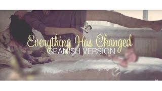 Everything Has Changed (spanish version) Kevin karla y la Banda / letra Mp3