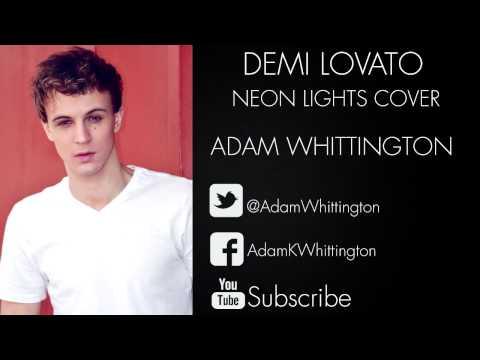 Demi Lovato - Neon Lights  Adam Whittington Cover