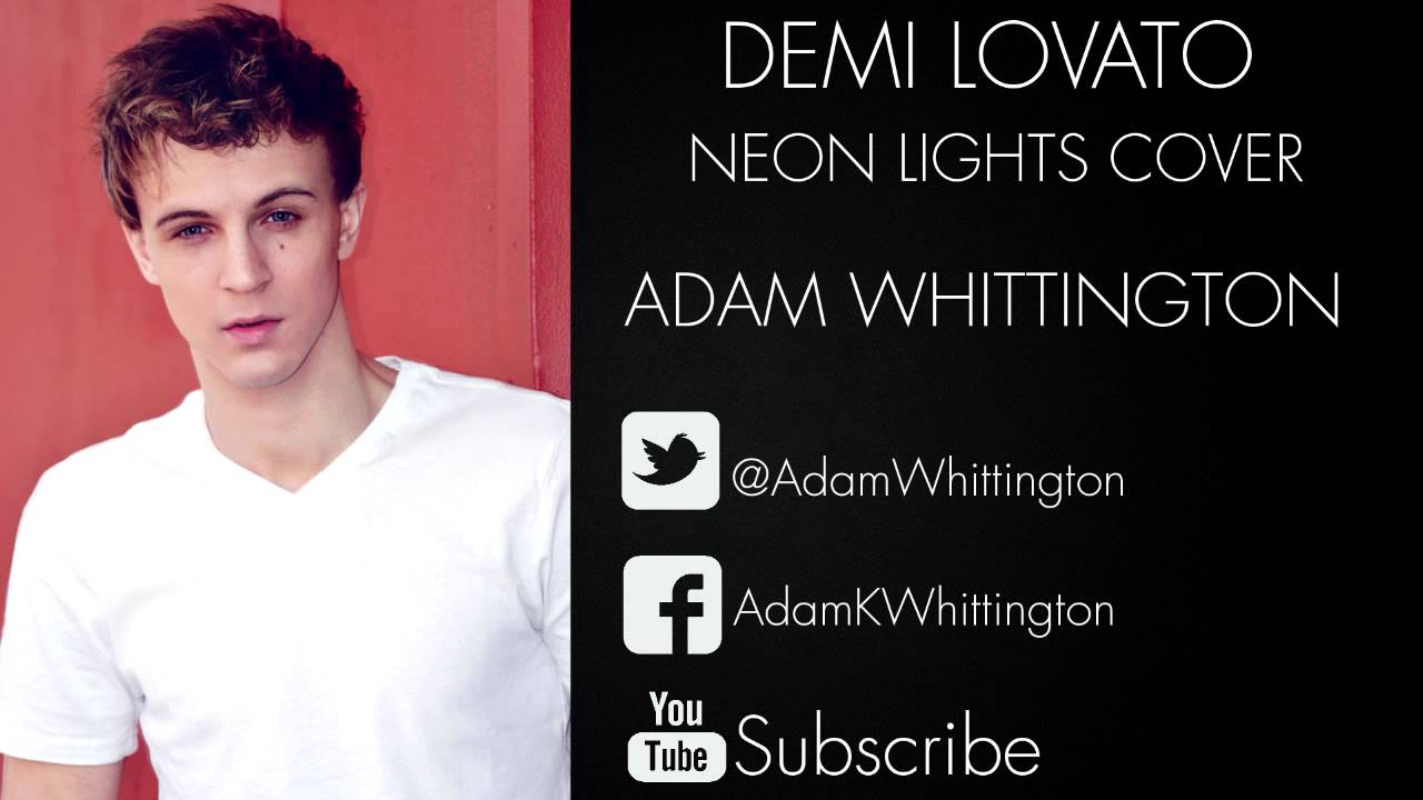 demi lovato neon lights adam whittington cover youtube