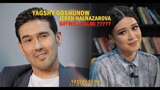 Yagshy Goshunov & Jeren Halnazarova (soymeli dalmi???)