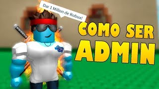 HOW TO BE ADMIN in ROBLOX !!! VERY EASY!!