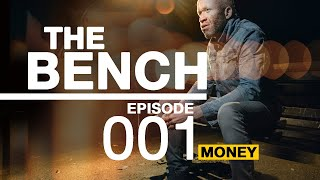 THE BENCH | EPISODE 001 | MONEY