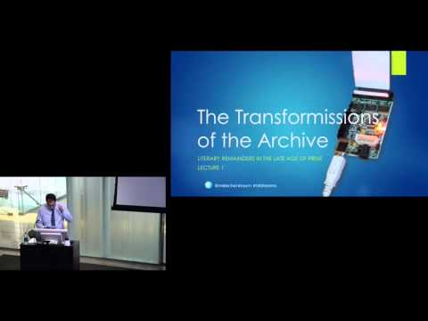The Transformissions of the Archive, a lecture by Matthew G. Kirschenbaum