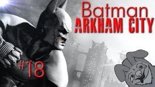 "Batman: Arkham City w/ Kootra Ep. 18 ""Quincy Sharp"""