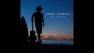 Get Along-Kenny Chesney (Lyrics)