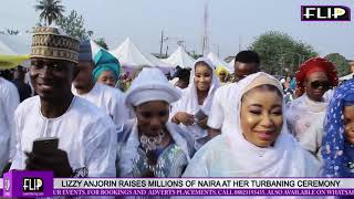 QUEEN SALAWA ABENI SINGS AS LIZZY ANJORIN RAISES MILLIONS OF NAIRA AT HER TURBANING CEREMONY
