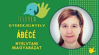 Jeleven online - NYELVTANI MAGYARÁZAT - Ábécé: kézformák