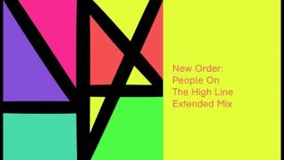 New Order - People On The High Line (Extended Mix)