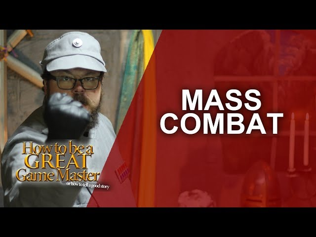 Great GM: How to run a big battle, mass combat in your rpg session - Game Master Tips GMTips