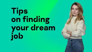 Start small to grow big – tips on finding your dream job